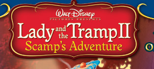 Lady And The Tramp Ii Scamp S Adventure The Official Dvd Website